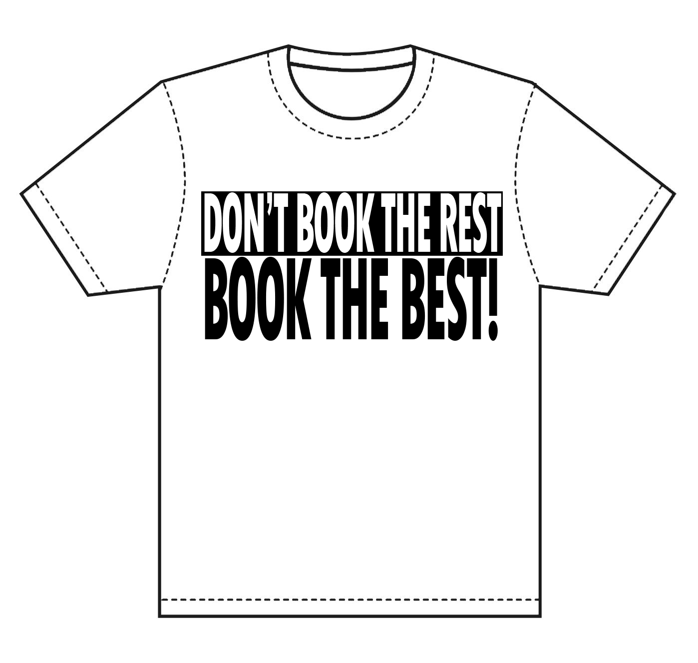 DON'T BOOK THE REST BOOK THE BEST T-SHIRT